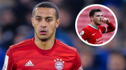 Thiago would improve any team in the world - Robertson discusses